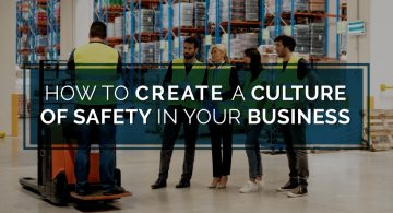 blog image of workers in a factory being instructed on safety; blog title: How to Create a Culture of Safety in Your Business